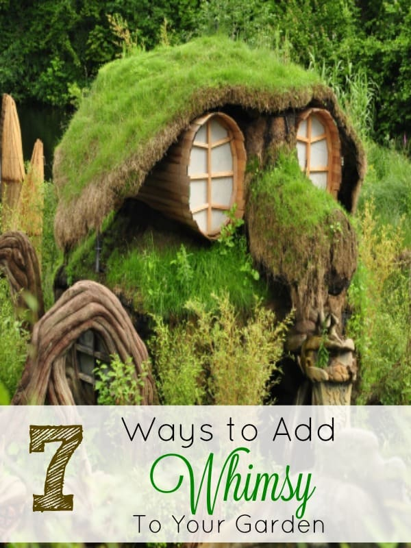 7 Ways to Add Whimsy to your garden