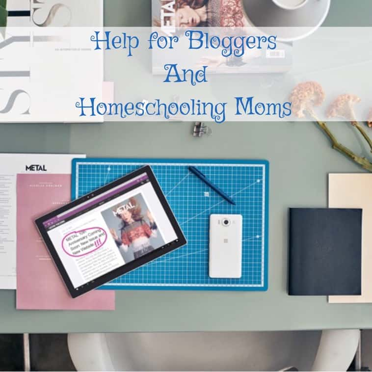 Help for Bloggers and homeschooling moms